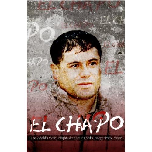 joaquin el chapo guzman biography of a billionaire fugitive