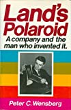 Lands Polaroid: A Company and the Man Who Invented It