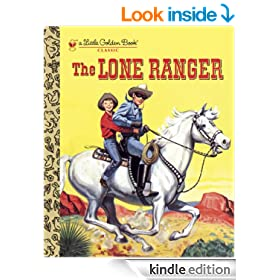 The Lone Ranger (Little Golden Book)