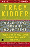 Image of Mountains Beyond Mountains: The Quest of Dr. Paul Farmer, a Man Who Would Cure the World [Paperback] [2004] 2004 Random House Trade Paperback Edition Ed. Tracy Kidder