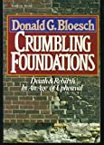 Crumbling Foundations: Death and Rebirth In An Age of Upheaval (0310298210) by Bloesch, Donald G