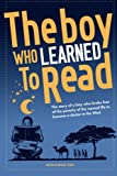 The Boy Who Learned To Read: The story of a boy who broke free of the poverty of the Somalian nomad life to become a doctor in the west