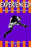 img - for EXPERIENCED: Rock Music Tales of Fact & Fiction book / textbook / text book