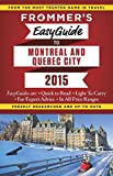 Frommer's EasyGuide to Montreal and Quebec City 2015 (Frommer's Easyguide to Montreal & Quebec City)
