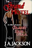 The Grand Hotel  ~ A Geek An Angel Series: The Grand Isle Gala