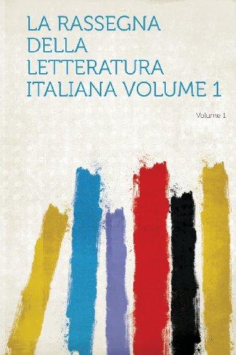 La Rassegna Della Letteratura Italiana Volume 1