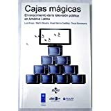 Cajas mágicas :el renacimiento de la televisión pública en América Latina