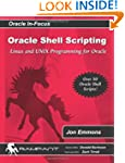 Oracle Shell Scripting: Linux and UNI...