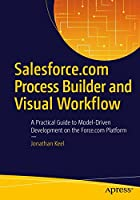 Salesforce.com Lightning Process Builder and Visual Workflow Front Cover