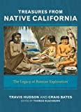 "BOOKS RECEIVED: Hudson, Bates, Blackburn and Johnson, eds., ""Treasures from Native California: The Legacy of Russian Exploration"" (Left Coast Press, 2014)"