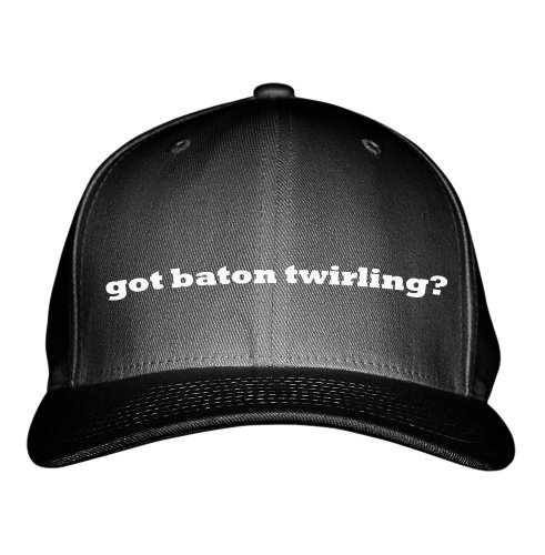 Got Baton Twirling? Sport Embroidered Adjustable Structured Hat Cap Black