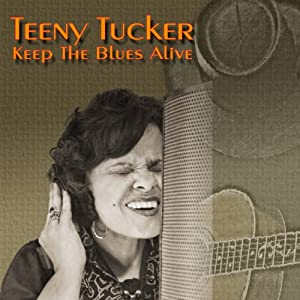 Teeny Tucker - Keep The Blues Alive 51p3RjJ-6kL._SL500_AA300_