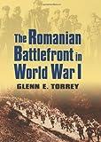 The Romanian Battlefront in World War I (Modern War Studies)