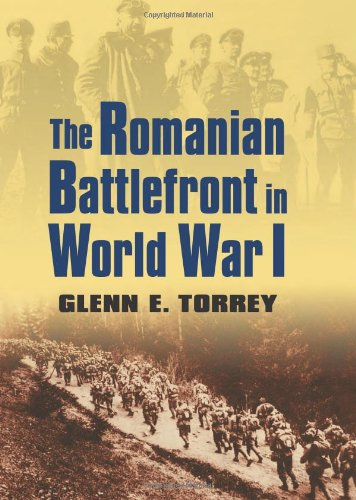 The Romanian Battlefront in World War I (Modern War Studies)
