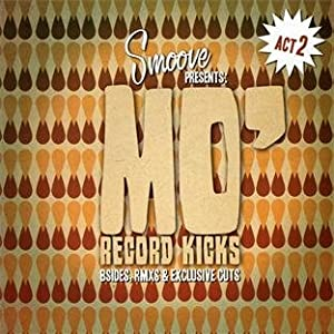 Smoove Presents Mo' Record Kicks Act II