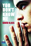 David Klass You Don't Know Me? (NEW LONGMAN LITERATURE 11-14)