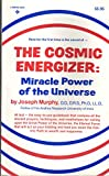 The Cosmic Energizer: Miracle Power of the Universe (0131790447) by Murphy, Joseph