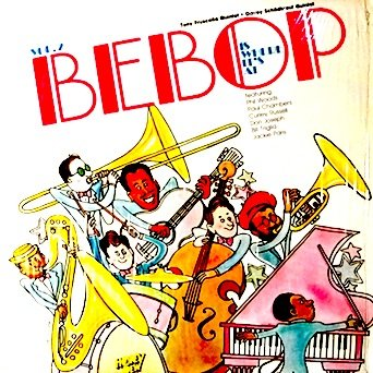 Tony Frucella & Davey Schildkraut Quintets: Bebop It's Where It's At, Vol. 2,... by Various and Davey Schildkraut, Phil Woods, Paul Chambers,  Curley Russell, Don Joseph, Bill Triglia, Jackie Paris Tony Frucella