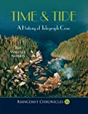 img - for Raincoast Chronicles 16: Time & Tide: A History of Telegraph Cove by Pat Wastell Norris (1995-01-01) book / textbook / text book