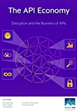 img - for The API Economy: Disruption and the Business of APIs book / textbook / text book