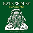 The Green Man Audiobook by Kate Sedley Narrated by Robbie MacNab