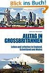 Alltag in Gro�britannien: Leben und a...