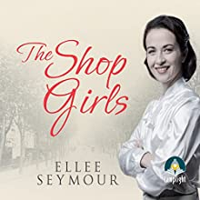 The Shop Girls: A True Story of Hard Work, Friendship and Fashion in an Exclusive 1950s Department Store (       UNABRIDGED) by Ellee Seymour Narrated by Sandra Duncan