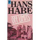 Off Limits. Roman der Besatzung Deutschlands. by Habe, Hans