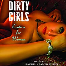 Dirty Girls Audiobook by Rachel Kramer Bussel Narrated by Shana Savage, Samantha Prescott, Madison Cole, Charles Carr, Carmen Rose, Rebecca Fredrick, Mimi Perez
