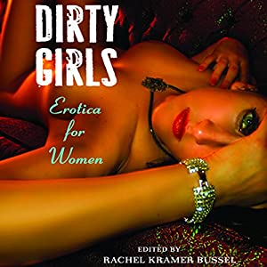 Dirty Girls | [Rachel Kramer Bussel]