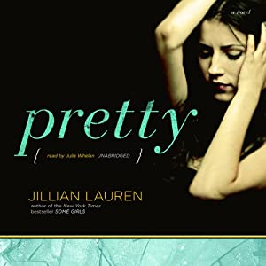 Pretty: A Novel | [Jillian Lauren]