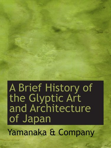 A Brief History of the Glyptic Art and Architecture of Japan
