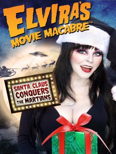 Elvira's Movie Macabre - Santa Claus Conquers The Martians
