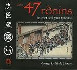 Les 47 Ronins : Le tr�sor des loyaux...