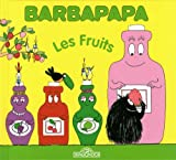 Barbapapa - Petite biblioth�que 23 Les fruits