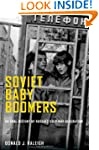 Soviet Baby Boomers: An Oral History...