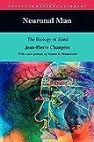 Neuronal Man: The Biology of the Mind (Princeton Science Library) (NEUROLOGY, BIOLOGY, NEUROBIOLOGY) (0691026661) by Changeux, Jean-Pierre; Garey, Laurence (translator)