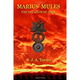 Marius' Mules I: The Invasion of Gaulby S.J.A. Turney