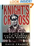 Knight's Cross: The Life of Field Mar...