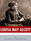 American Legends: The Life of Louisa May Alcott