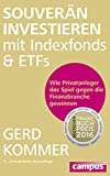 Image de Souverän investieren mit Indexfonds und ETFs: Wie Privatanleger das Spiel gegen die Finanzbranche g