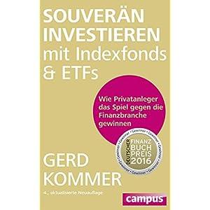 Souverän investieren mit Indexfonds und ETFs: Wie Privatanleger das Spiel gegen die Finanzbranche g