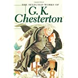 Selected Works of G. K. Chesterton (Wordsworth Special Editions)by G.K. Chesterton