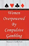 Women Overpowered by Compulsive Gambling
