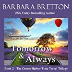 Tomorrow and Always: The Crosse Harbor Time Travel Trilogy | Barbara Bretton
