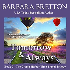 Tomorrow and Always: The Crosse Harbor Time Travel Trilogy | [Barbara Bretton]