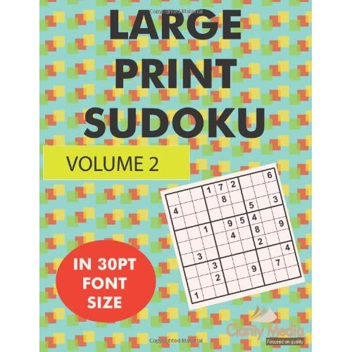 Large Print Sudoku Volume 2: 100 large print sudoku puzzles in large print 30pt size Clarity Media
