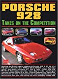 R.M. Clarke Porsche 928 Takes on the Competition (Brooklands Books Road Test Series) (Head to Head)
