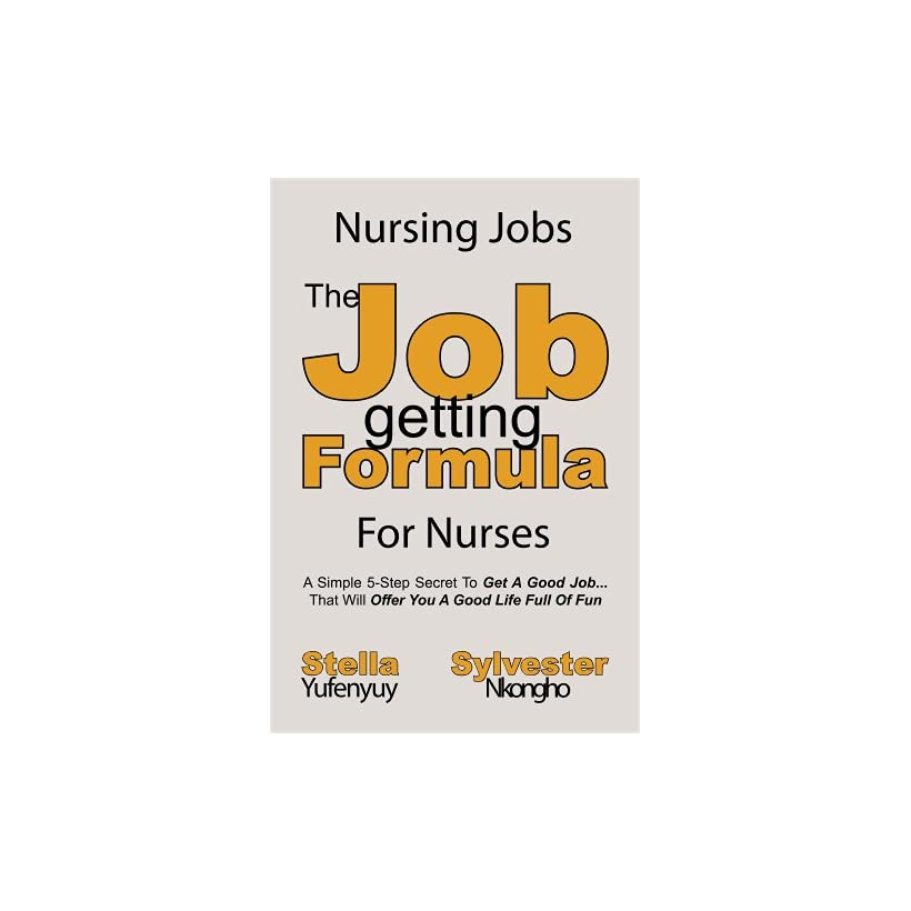Nursing Jobs (The Job getting Formula For Nurses Book 2)