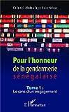 Pour l'honneur de la gendarmerie sénégalaise Tome 1